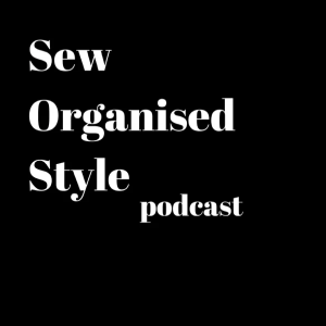 Sew-organised-style podcast
